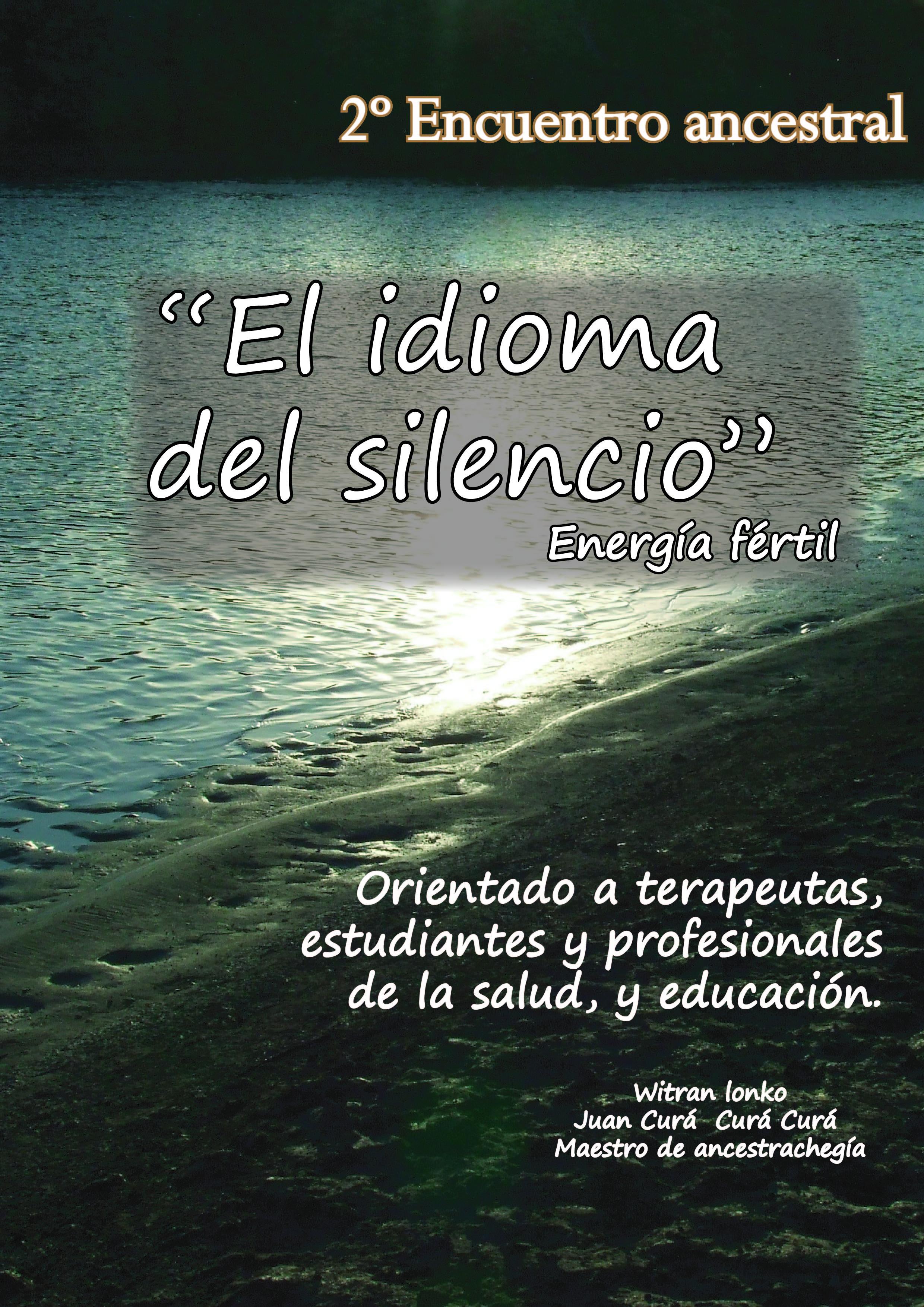 Encuentro ancestral - Idioma del silencio