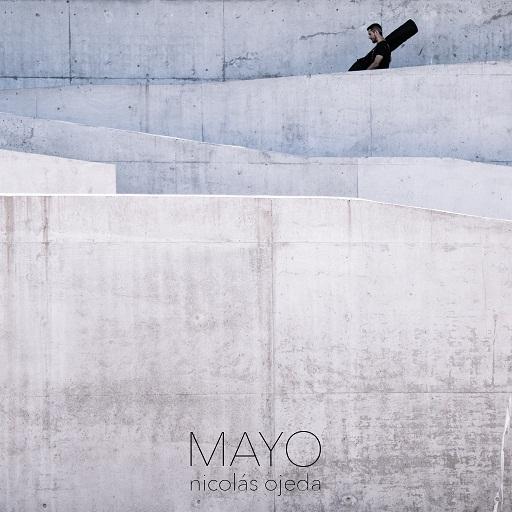"""NICOLÁS OJEDA presenta su segundo disco solista: """"MAYO"""""""