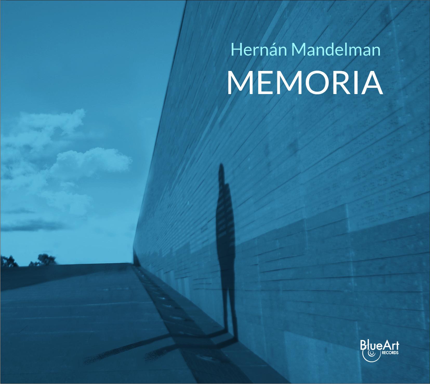 HERNÁN MANDELMAN presenta su tercer disco: MEMORIA
