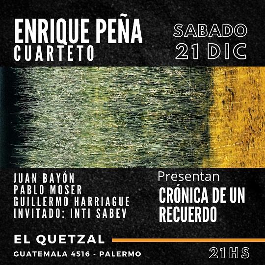 ENRIQUE PEÑA presenta: CRÓNICA DE UN RECUERDO