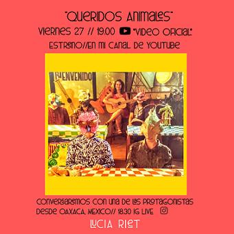 LUCÍA RIET presenta el VIDEO Queridos Animales