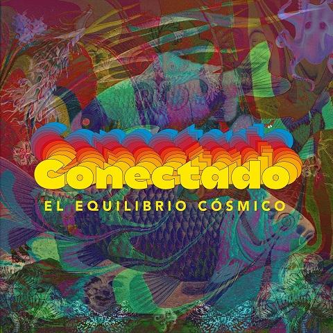 """EL EQUILIBRIO CÓSMICO festeja sus 10 AÑOS presentando """"CONECTADO"""""""